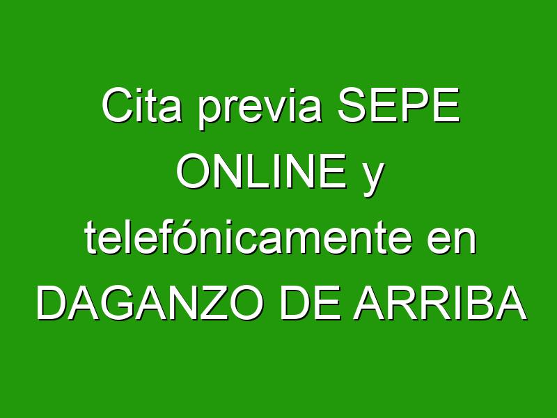 Cita previa SEPE ONLINE y telefónicamente en DAGANZO DE ARRIBA