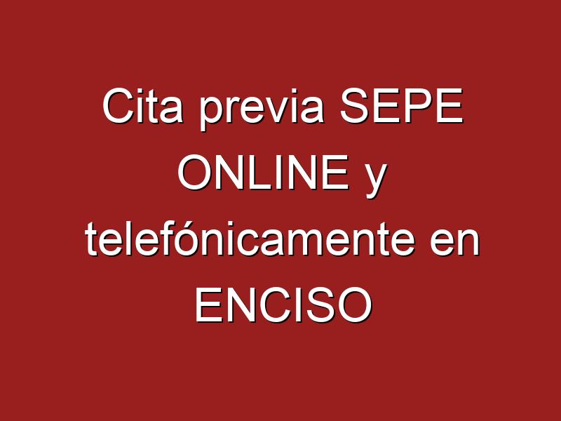 Cita previa SEPE ONLINE y telefónicamente en ENCISO
