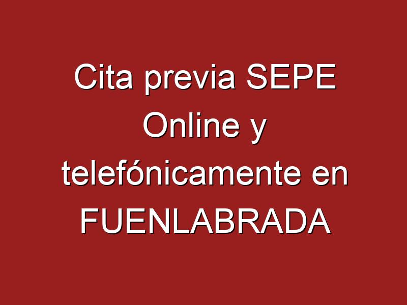 Cita previa SEPE Online y telefónicamente en FUENLABRADA