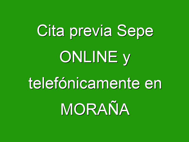 Cita previa Sepe ONLINE y telefónicamente en MORAÑA