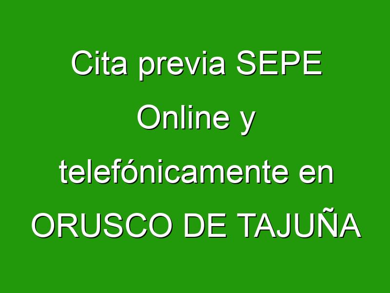 Cita previa SEPE Online y telefónicamente en ORUSCO DE TAJUÑA