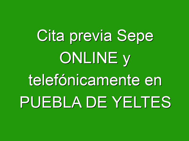 Cita previa Sepe ONLINE y telefónicamente en PUEBLA DE YELTES
