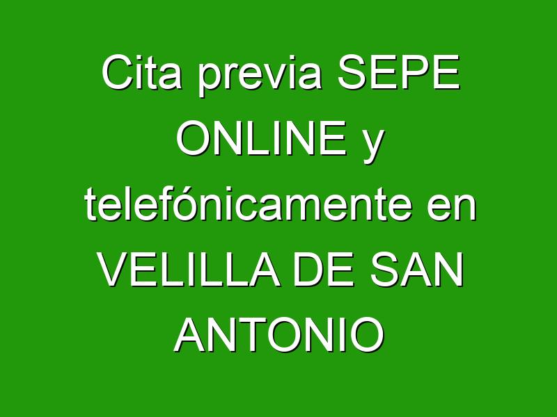 Cita previa SEPE ONLINE y telefónicamente en VELILLA DE SAN ANTONIO
