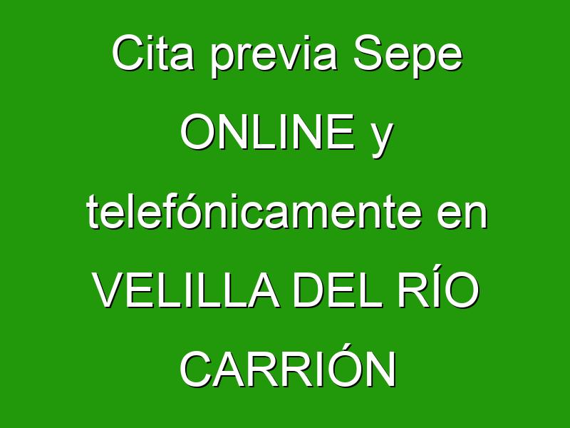 Cita previa Sepe ONLINE y telefónicamente en VELILLA DEL RÍO CARRIÓN