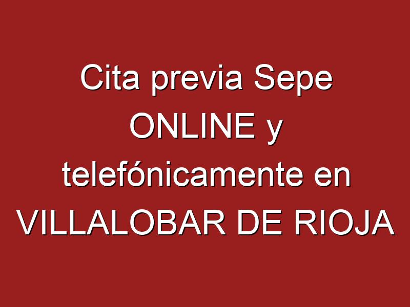 Cita previa Sepe ONLINE y telefónicamente en VILLALOBAR DE RIOJA