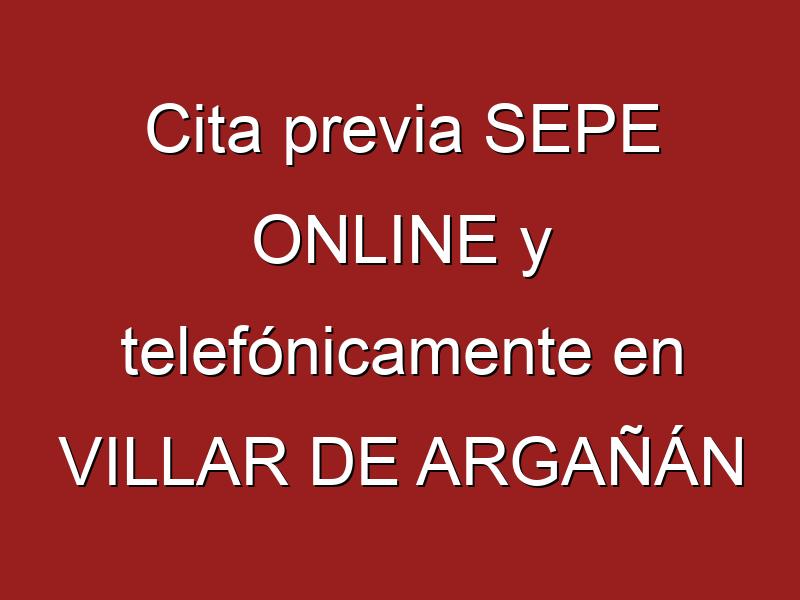 Cita previa SEPE ONLINE y telefónicamente en VILLAR DE ARGAÑÁN