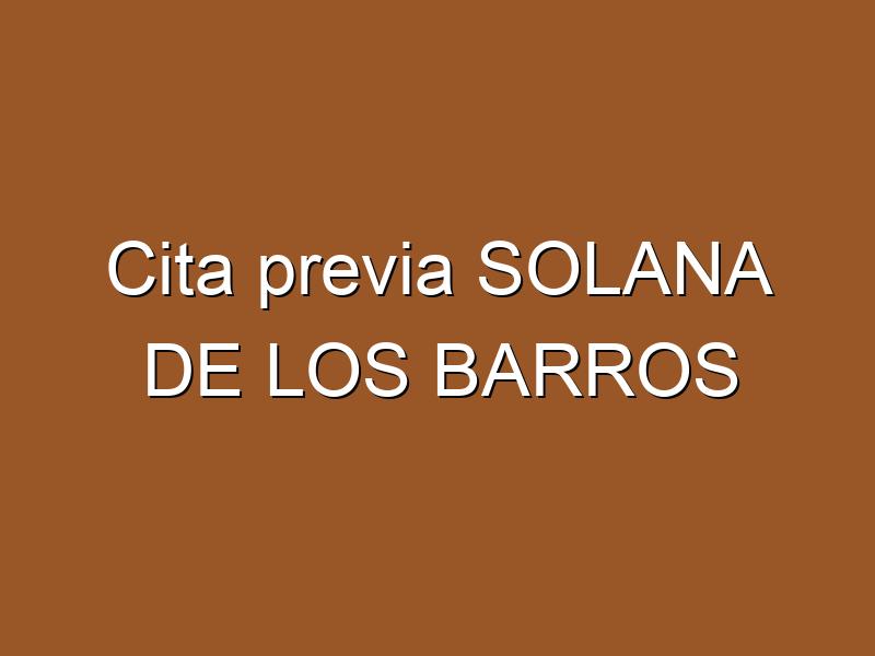 Cita previa SOLANA DE LOS BARROS