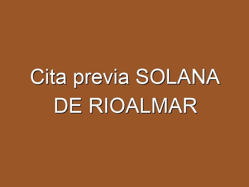Cita previa SOLANA DE RIOALMAR