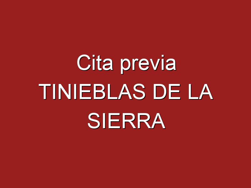 Cita previa TINIEBLAS DE LA SIERRA