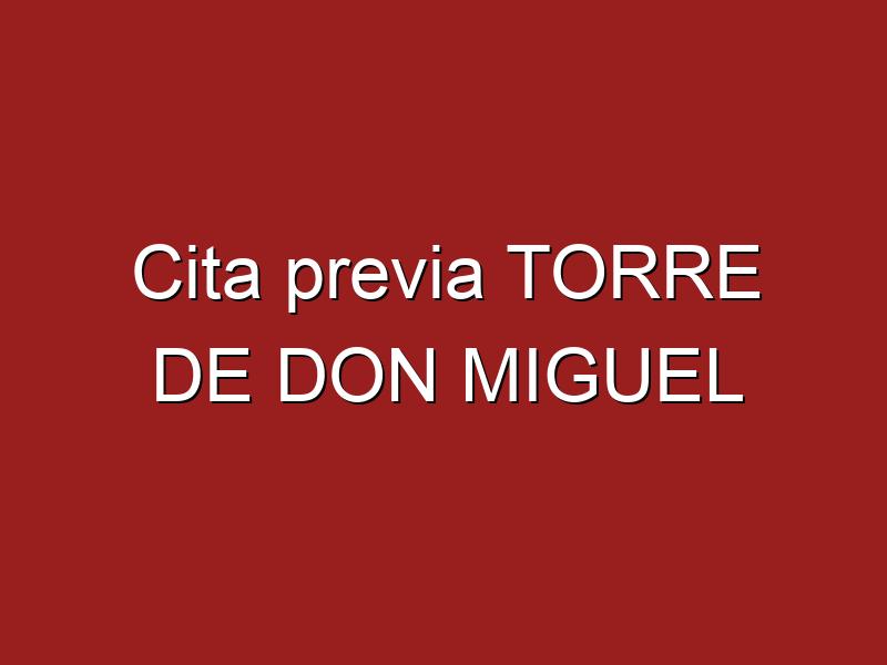 Cita previa TORRE DE DON MIGUEL
