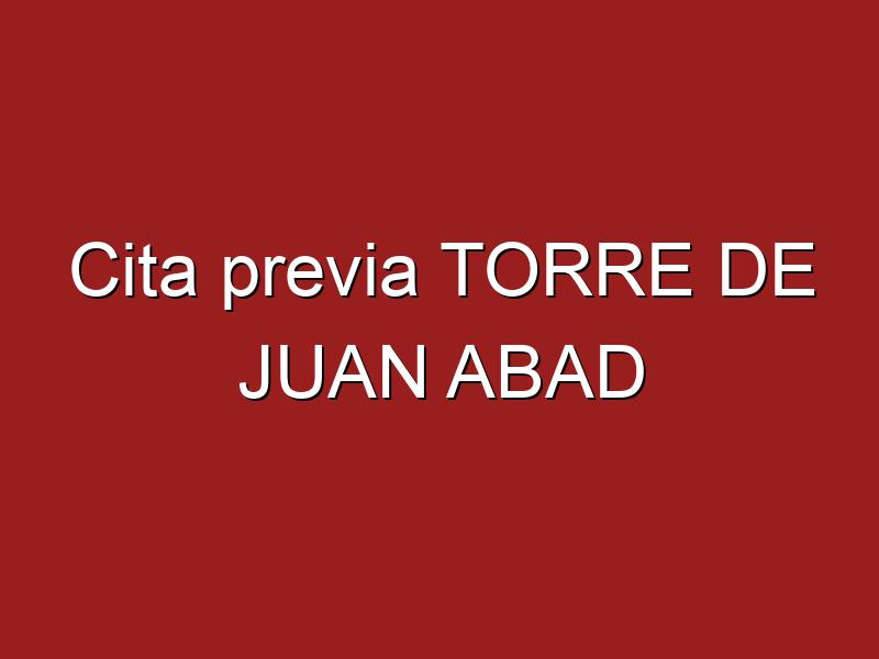 Cita previa TORRE DE JUAN ABAD