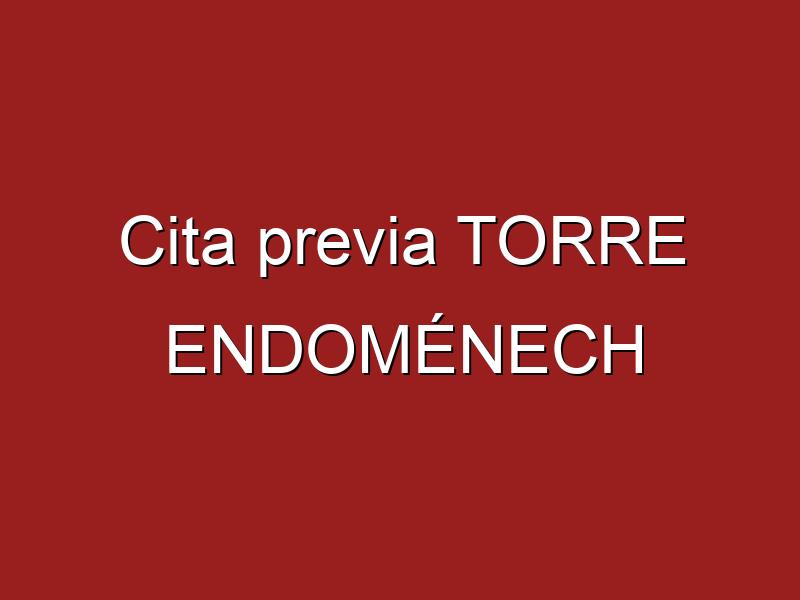 Cita previa TORRE ENDOMÉNECH
