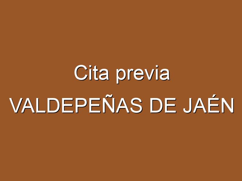 Cita previa VALDEPEÑAS DE JAÉN