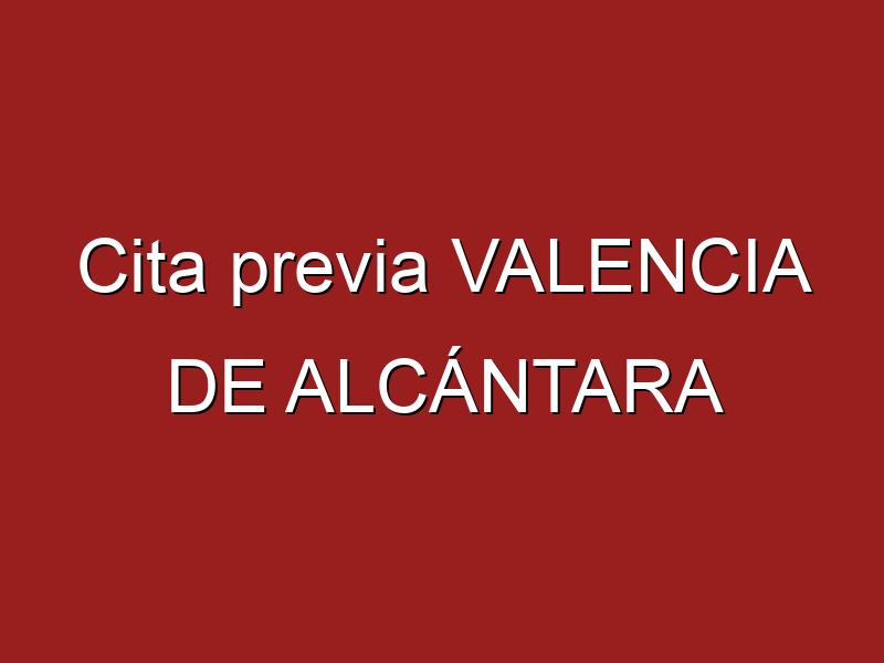 Cita previa VALENCIA DE ALCÁNTARA