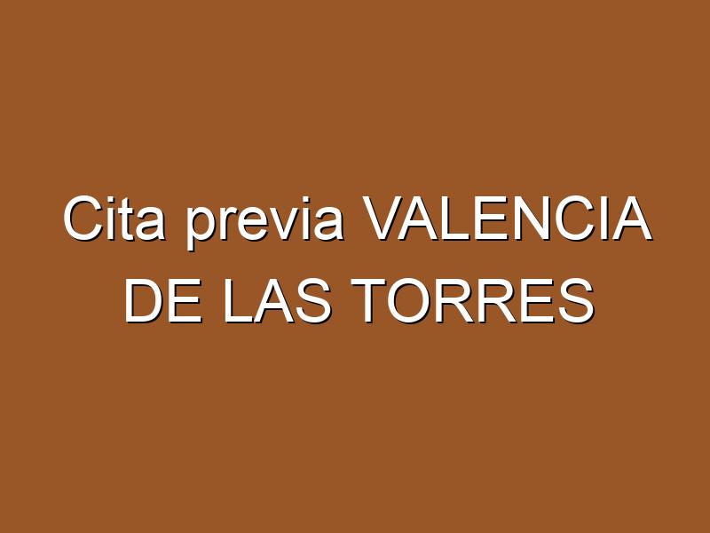 Cita previa VALENCIA DE LAS TORRES