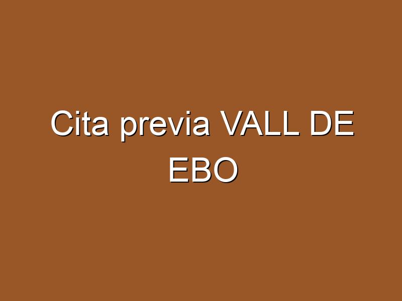Cita previa VALL DE EBO