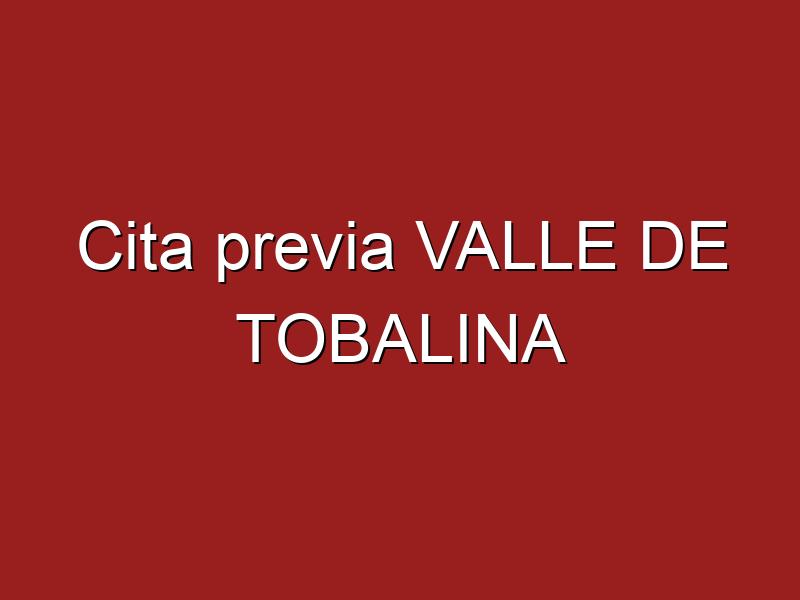 Cita previa VALLE DE TOBALINA
