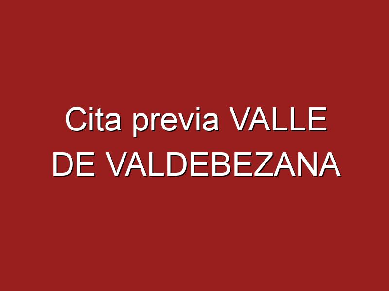 Cita previa VALLE DE VALDEBEZANA