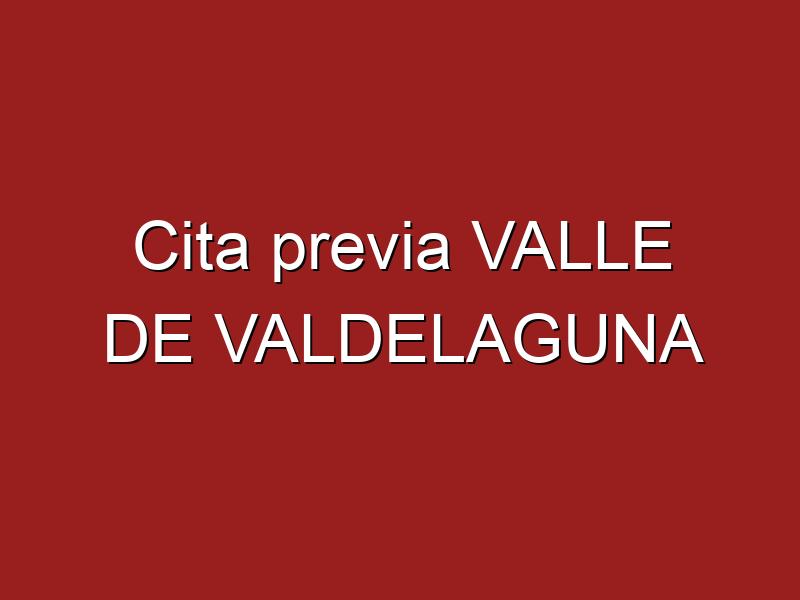 Cita previa VALLE DE VALDELAGUNA