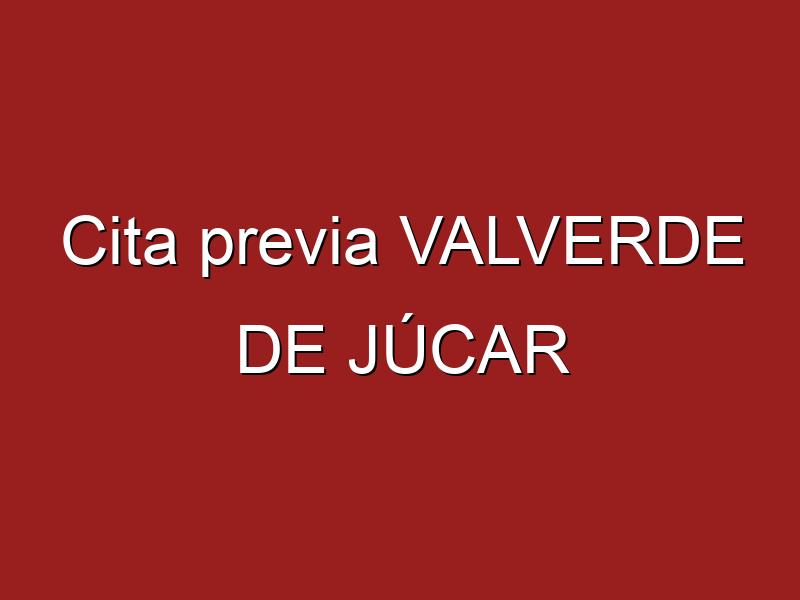 Cita previa VALVERDE DE JÚCAR