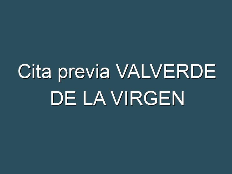 Cita previa VALVERDE DE LA VIRGEN