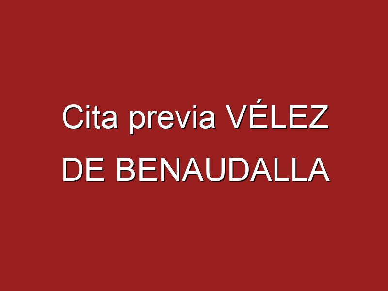 Cita previa VÉLEZ DE BENAUDALLA