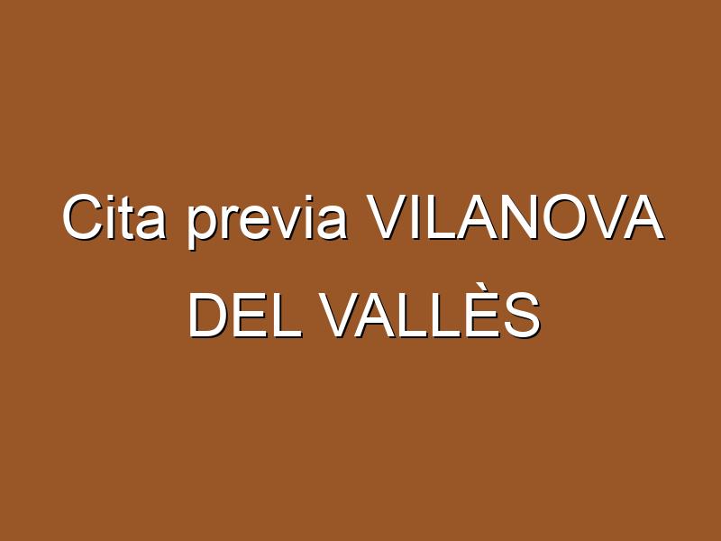 Cita previa VILANOVA DEL VALLÈS
