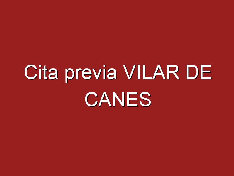 Cita previa VILAR DE CANES