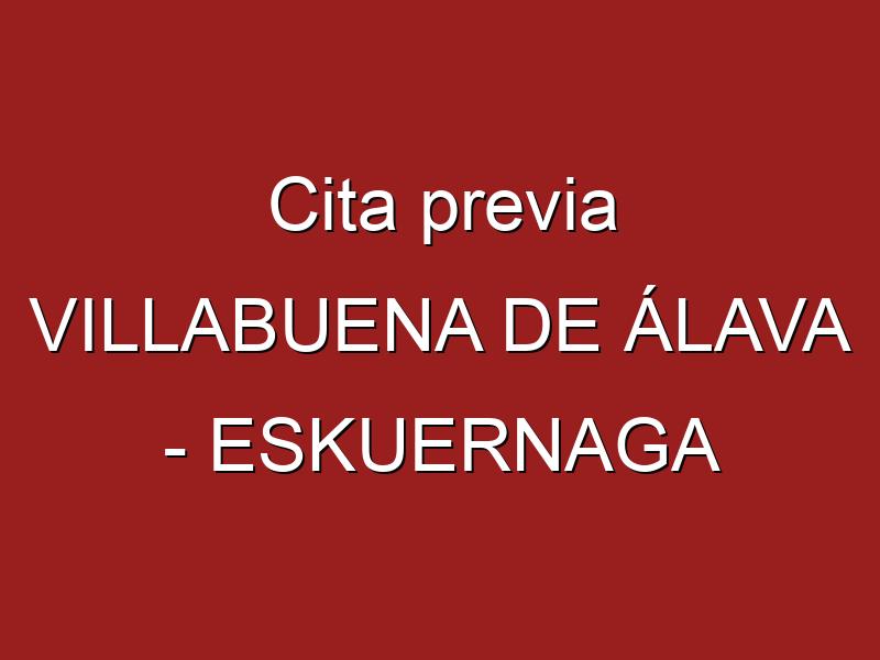 Cita previa VILLABUENA DE ÁLAVA - ESKUERNAGA