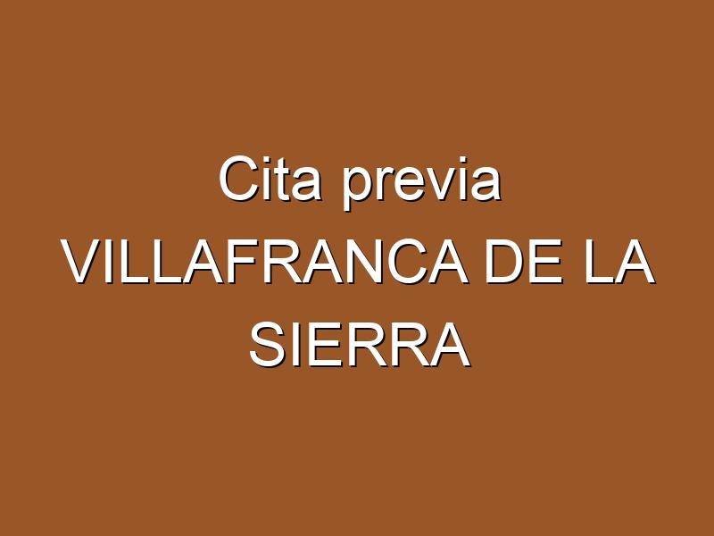 Cita previa VILLAFRANCA DE LA SIERRA