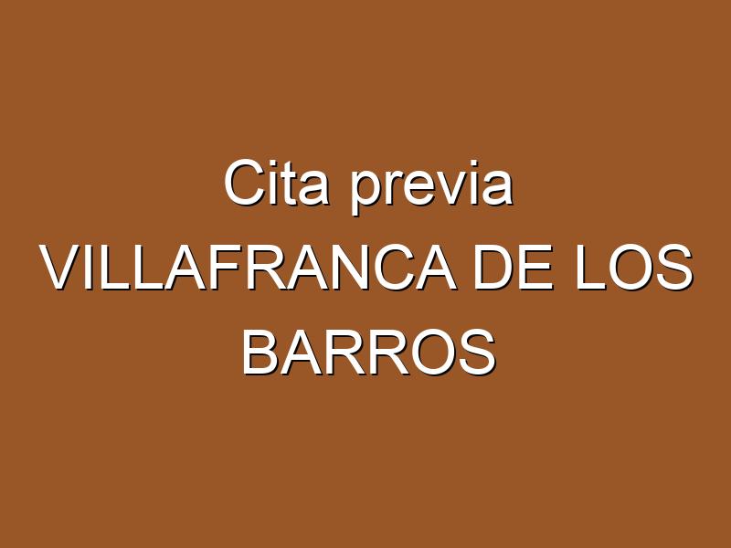 Cita previa VILLAFRANCA DE LOS BARROS