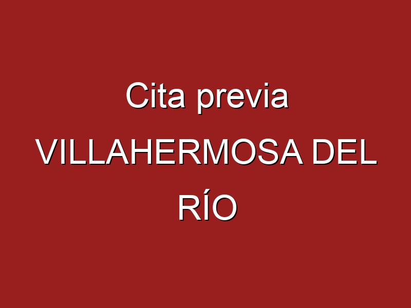 Cita previa VILLAHERMOSA DEL RÍO