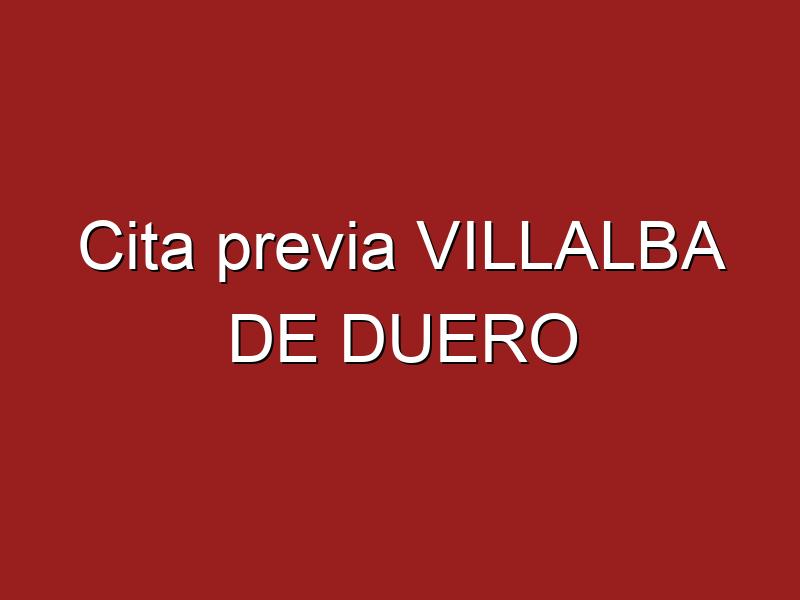 Cita previa VILLALBA DE DUERO