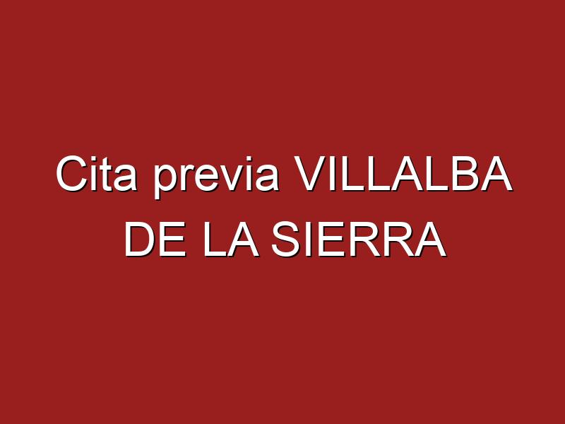 Cita previa VILLALBA DE LA SIERRA