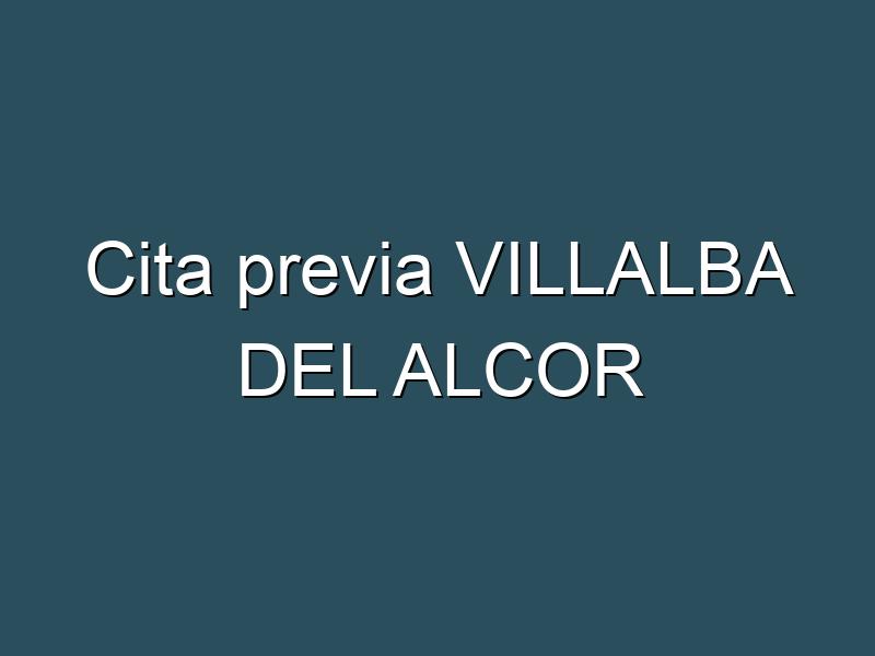 Cita previa VILLALBA DEL ALCOR