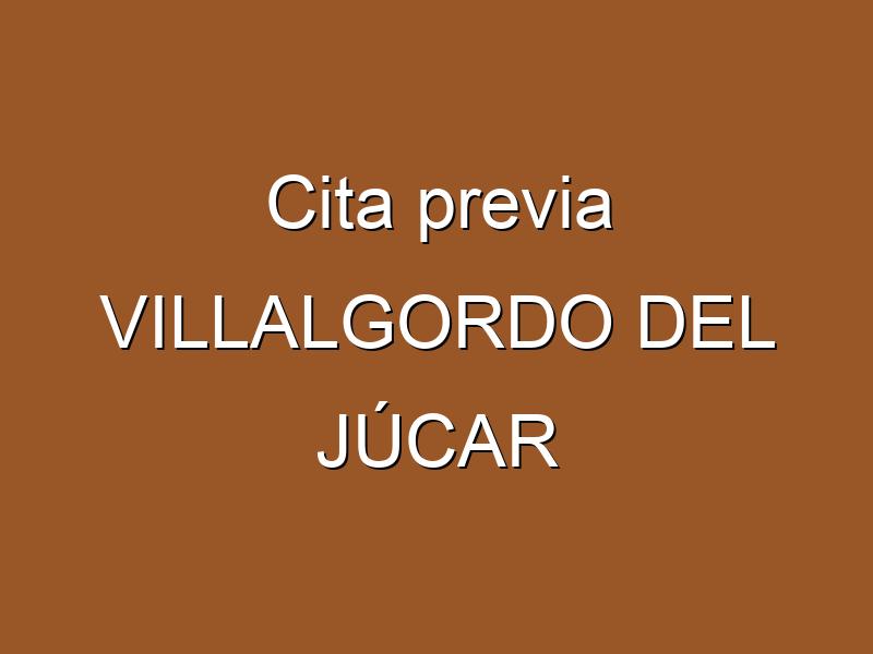 Cita previa VILLALGORDO DEL JÚCAR