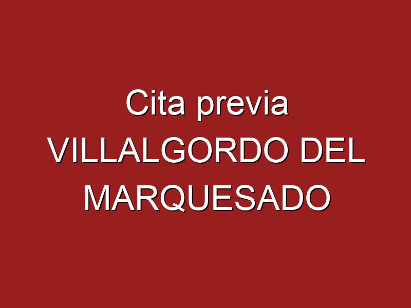 Cita previa VILLALGORDO DEL MARQUESADO