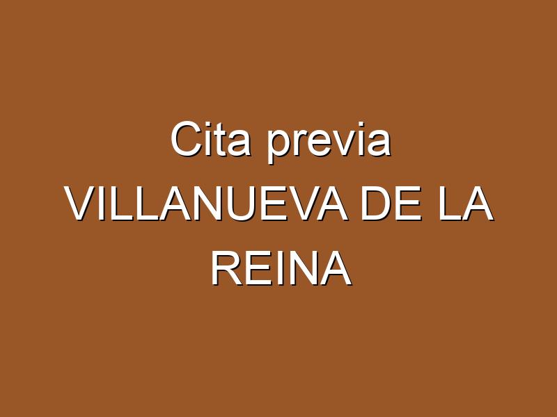 Cita previa VILLANUEVA DE LA REINA