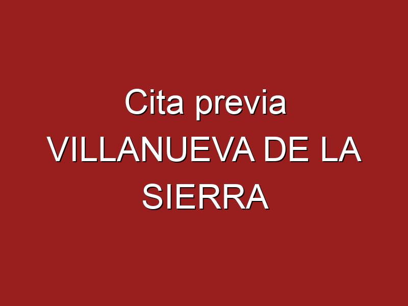 Cita previa VILLANUEVA DE LA SIERRA