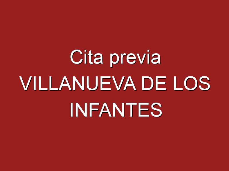 Cita previa VILLANUEVA DE LOS INFANTES