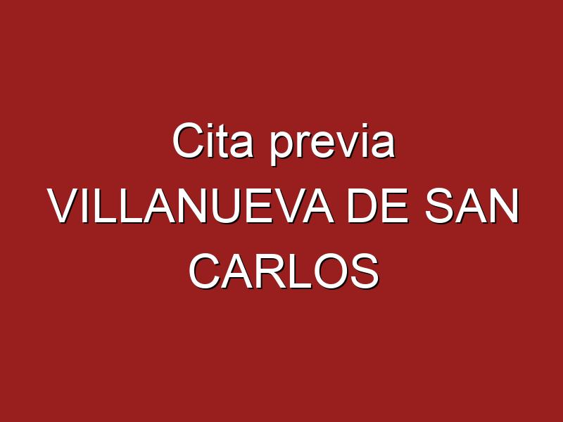Cita previa VILLANUEVA DE SAN CARLOS