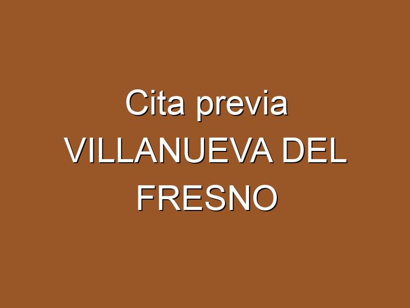 Cita previa VILLANUEVA DEL FRESNO