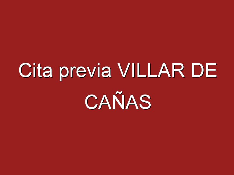 Cita previa VILLAR DE CAÑAS