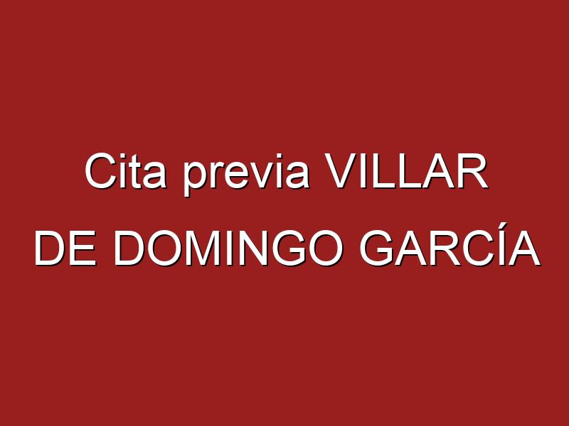Cita previa VILLAR DE DOMINGO GARCÍA