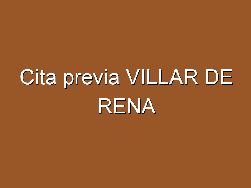 Cita previa VILLAR DE RENA