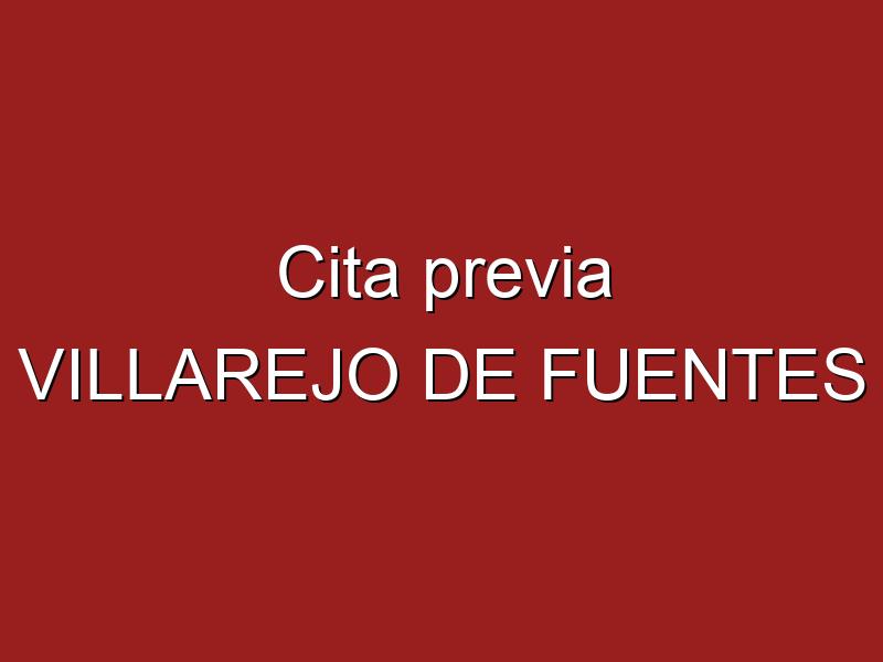 Cita previa VILLAREJO DE FUENTES
