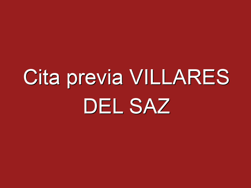 Cita previa VILLARES DEL SAZ
