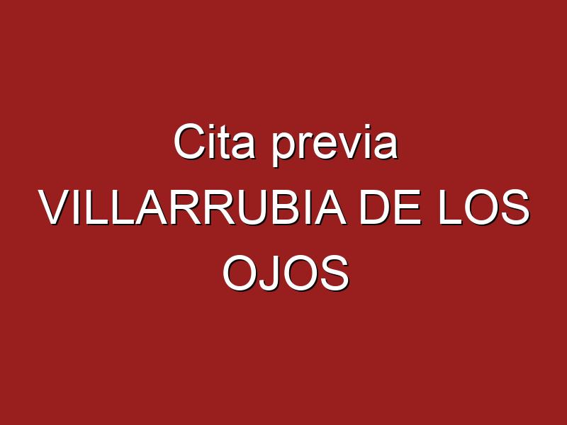 Cita previa VILLARRUBIA DE LOS OJOS