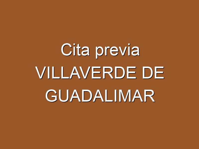 Cita previa VILLAVERDE DE GUADALIMAR