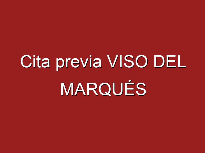Cita previa VISO DEL MARQUÉS